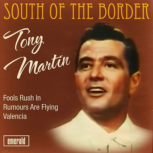 Play & Download South of the Border by Tony Martin | Napster