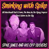 Smirking with Spike by Spike Jones And His City Slickers