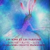 Debussy - Ravel - Satie: Les sons et les parfums by Alessandra Celletti