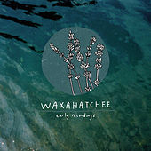 Early Recordings by Waxahatchee