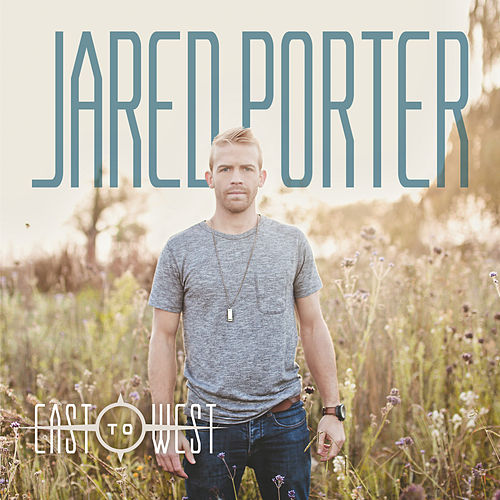 Play & Download East to West by Jared Porter | Napster