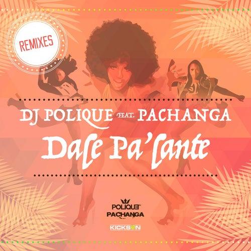 Dale Pa'lante (Remixes) de DJ Polique