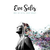 See Me with Your Heart by Eve Selis