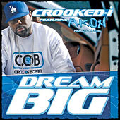 Play & Download Dreams Big - Single by Crooked I | Napster