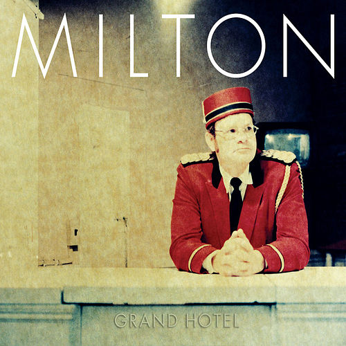 Play & Download Grand Hotel by Milton | Napster