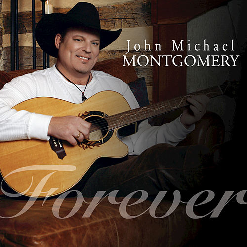 Play & Download Forever by John Michael Montgomery | Napster