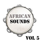 Play & Download African Sounds Vol.5 by Various Artists | Napster