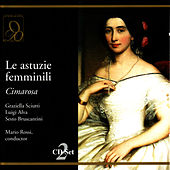 Cimarosa: Le astuzie femminili by RAI Orchestra