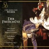Play & Download Weber: Der Freischütz by Cologne Radio Chorus | Napster
