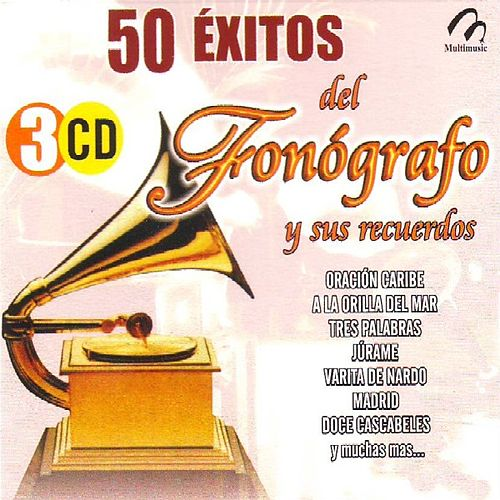 50 Exitos Del Fonografo Y Sus Recuerdos by Various Artists