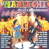 A Gozar El Mariachi Colombiano by Mariachi Colombiano