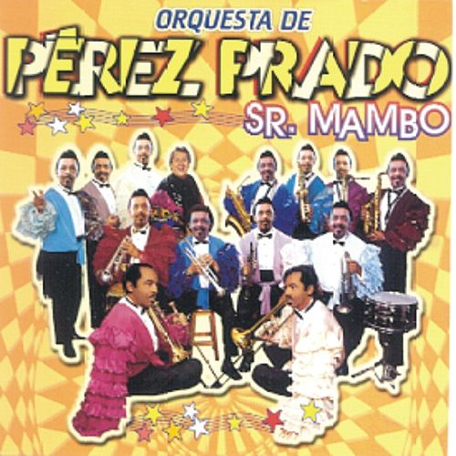 Play & Download Sr. Mambo  Orquesta De Perez Prado by Perez Prado | Napster