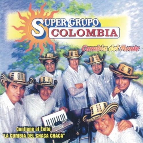 Play & Download Super Grupo Colombia  Cumbia Del Monte by Super Grupo Colombia | Napster