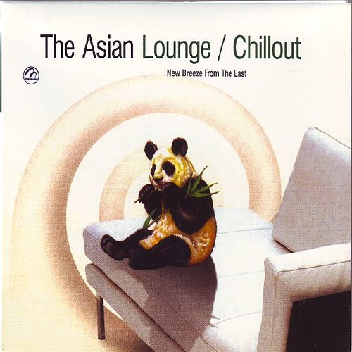 Play & Download The Asian Lounge / Chillout  New Breeze From The East by Various Artists | Napster