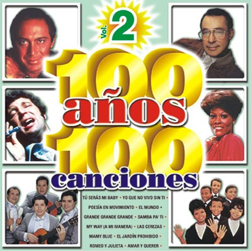Play & Download 100 Anos 100 Canciones Vol. 2 by Various Artists | Napster