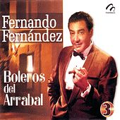 Fernando Fernandez  Boleros Del Arrabal by Fernando Fernandez