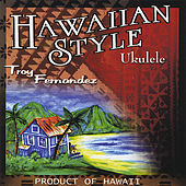 Play & Download Hawaiian Style Ukulele by Troy Fernandez | Napster