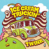 Play & Download Ice Cream Truckin' by Twink | Napster