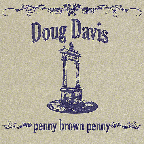 Play & Download Penny Brown Penny by Doug Davis | Napster