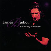 Play & Download Broadway in Concert by James Barbour | Napster