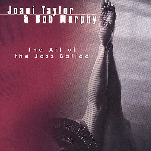 Play & Download The Art of the Jazz Ballad by Joani Taylor | Napster