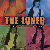 The Loner - a Tribute to Jeff Beck by Various Artists