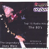 Play & Download Top 15 Radio Hits of the 80s (Retro-Rock) by Joey Welz | Napster