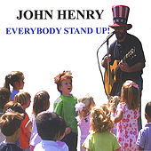 Everybody Stand Up! by John Henry