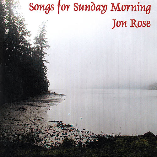 Songs for Sunday Morning by Jon Rose