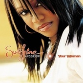 Play & Download Your Woman by Sunshine Anderson | Napster