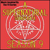 Play & Download A Supernatural Soundtrack: Season 9 (Music Inspired by the TV Series) by Various Artists | Napster