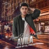 Llame para Decirte by Avila