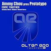 Play & Download Come Together (Jimmy Chou Presents) by PROTOTYPE | Napster