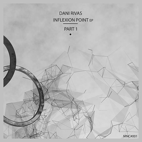 Inflexion Point Ep, Pt. 1 - Single by Dani Rivas