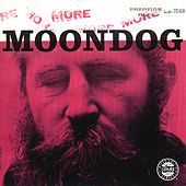 More Moondog/The Story Of Moondog by Moondog