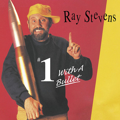 Play & Download No. 1 With A Bullet by Ray Stevens | Napster