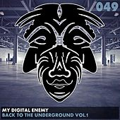 Play & Download Back To The Underground, Vol. 1 - Single by My Digital Enemy | Napster