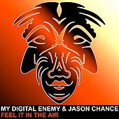 Play & Download Feel It In The Air by My Digital Enemy | Napster