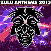 Play & Download Zulu Anthems 2013 - EP by Various Artists | Napster