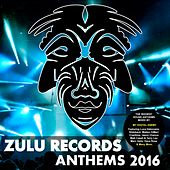Play & Download Zulu Records Anthems 2016 - EP by Various Artists | Napster