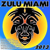 Play & Download Zulu Miami 2013 - EP by Various Artists | Napster