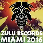 Play & Download Zulu Records Miami 2016 - EP by Various Artists | Napster
