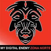 Play & Download Zona Norte by My Digital Enemy | Napster