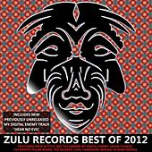 Play & Download Zulu Records Best Of 2012 - EP by Various Artists | Napster
