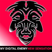 Play & Download New Sensation by My Digital Enemy | Napster
