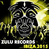 Play & Download Zulu Records Ibiza 2015 - EP by Various Artists | Napster