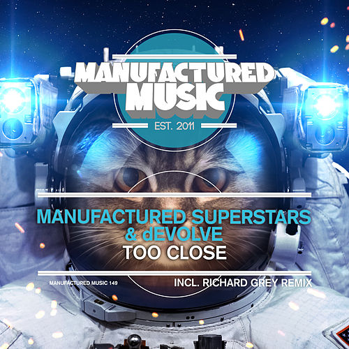 Play & Download Too Close by Manufactured Superstars | Napster
