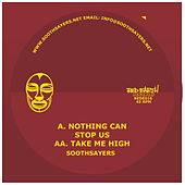Nothing Can Stop Us / Take Me High by Soothsayers