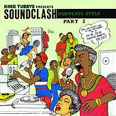 King Tubbys Presents: Soundclash Dubplate Style, Pt. 2 by King Tubby