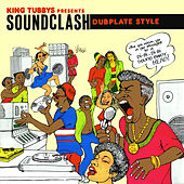 King Tubbys Presents: Soundclash Dubplate Style by Various Artists